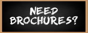 Need Brochures